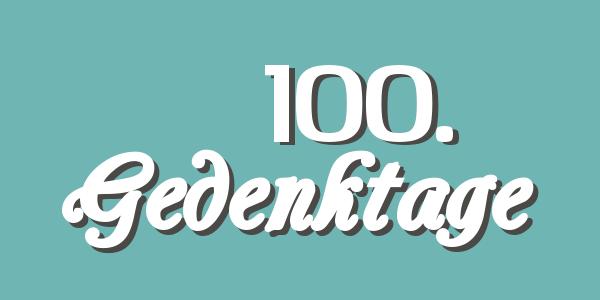 100. Jubiläum 2018: Gedenktage